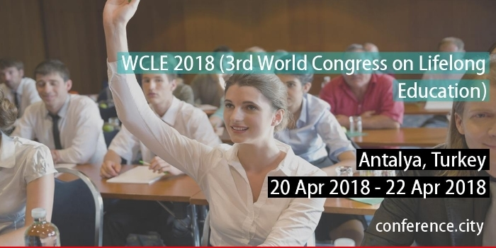 3rd World Congress on Lifelong Education, WCLE- 2018
