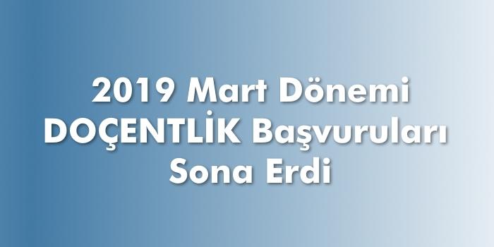 2019 Mart Dönemi Doçentlik Başvuruları Sona Erdi