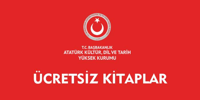 Atatürk Kültür, Dil ve Tarih Yüksek Kurumu Kitapları Ücretsiz Erişim